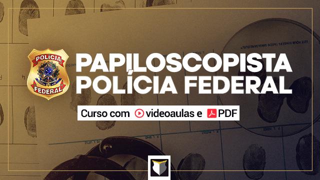 Papiloscopista da Polícia Federal