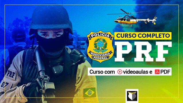 Curso completo - Policial Rodoviário Federal (PRF)