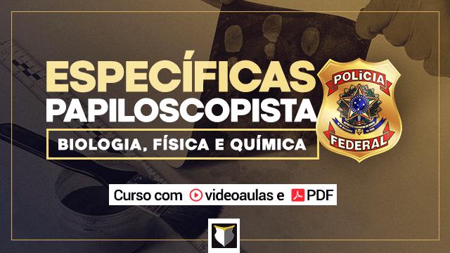Curso de Específicas para Papiloscopista da PF