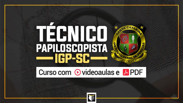 Técnico Papiloscopista do IGP-SC