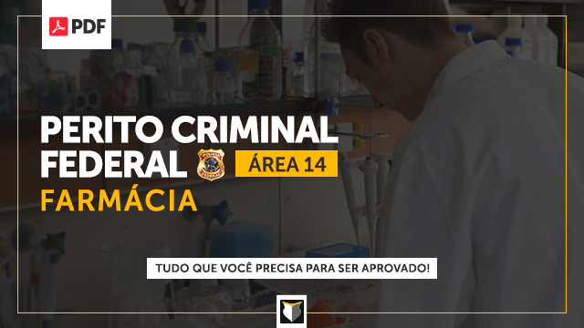 Perito Criminal Federal - área 14 (Farmácia)
